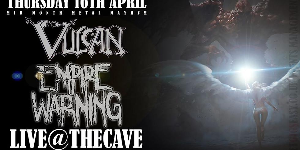 Mid Month Metal Mayhem with Vulcan & Empire Warning