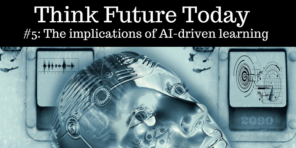 Think Future Today #5: The implications of AI-driven learning