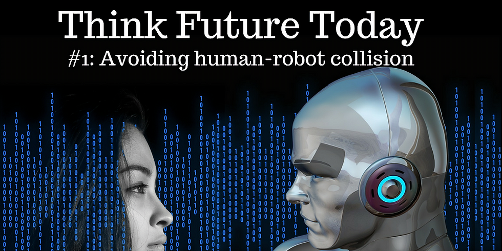 Think Future Today #1: Avoiding human-robot collision