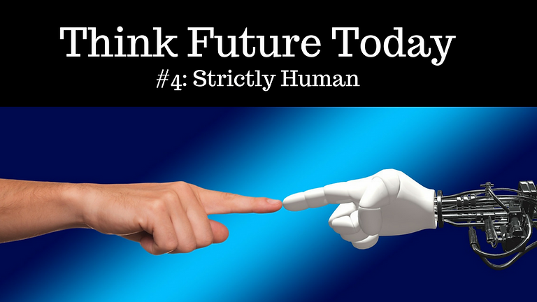 Think Future Today #4: Strictly Human (SOLD OUT)