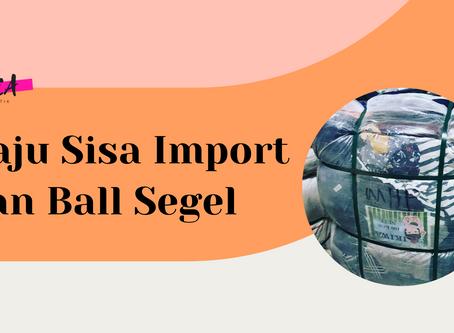 Baju Sisa Import dan Ball Segel