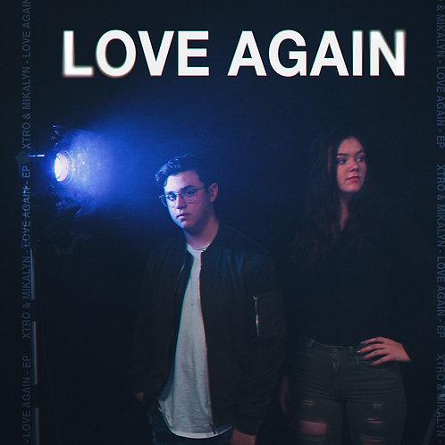 Love Again - EP - Xtro and Mikalyn