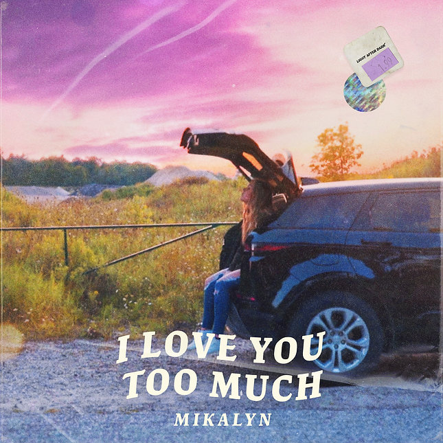 Mikalyn - I Love You Too Much Cover.jpg