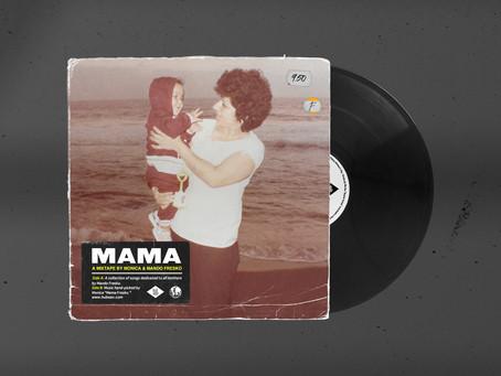 """MAMÁ: A MOTHER'S DAY MIXTAPE BY MANDO FRESKO AND MONICA """"MAMA FRESKO"""""""