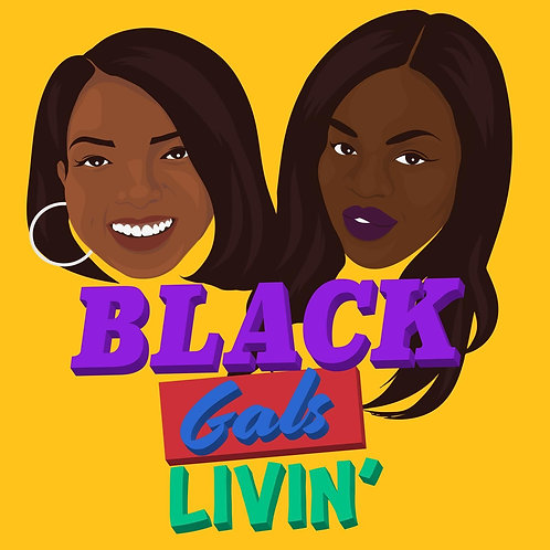 Black Girls Livin' Podcast