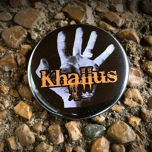 "Khallus 2"" pin-on button"