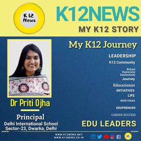 My K12 Story, Journey So Far: Dr. Priti Ojha, Principal of Delhi International School, Dwarka Delhi