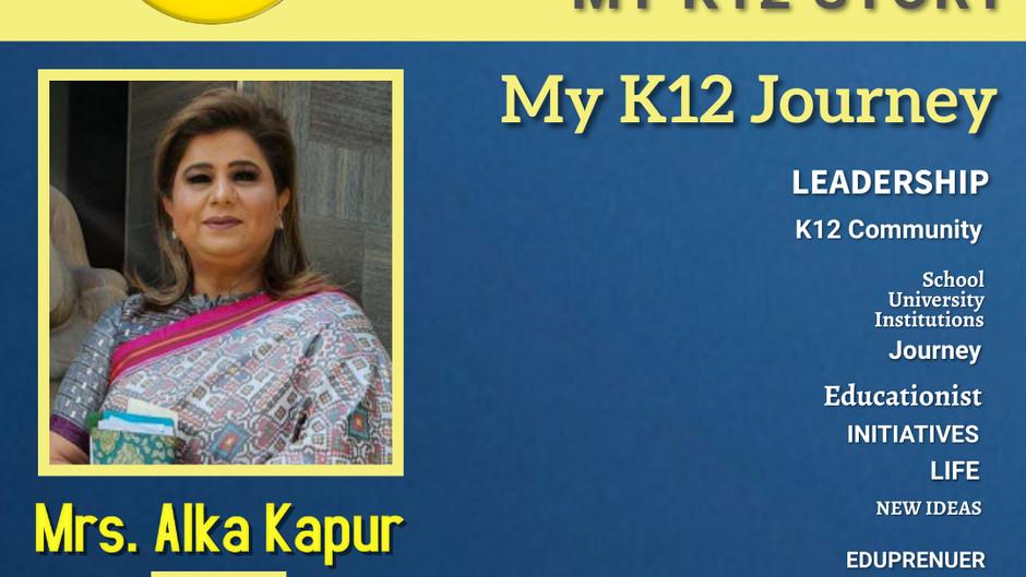 My K12 Story, Journey So Far: Mrs Alka Kapur, Principal Of Modern Public School, Shalimar Bagh Delhi