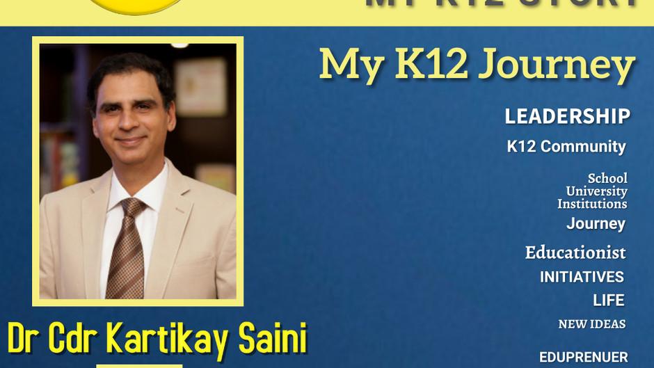 My K12 Story, Journey So Far: Dr. Cdr Kartikay Saini, Chairman of Scottish High International School