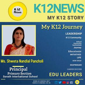 My K12 Story, Journey So Far : Ms. Shweta Nandlal Pancholi, Principal Of Sorath International School