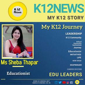 My K12 Story, Journey So Far : Ms Sheba Thapar, Educationist & Eduleader