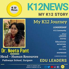 My K12 Story, Journey So Far : Dr. Neeta Pant, Head-Human Resources at Pathways School, Gurgaon