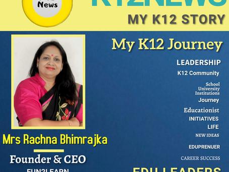 My K12 Story, Journey So Far : Mrs Rachna Bhimrajka Founder & CEO of FUN2LEARN