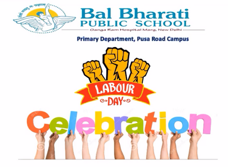 Labour Day Celebration at Bal Bharati Public School, Ganga Ram Hospital Marg, Delhi