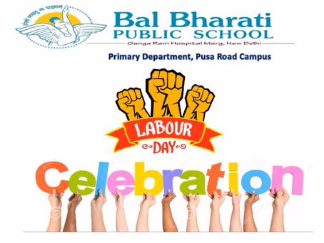 Labour Day Celebration at Bal Bharati Public School, Ganga Ram Hospital Marg, Delhi