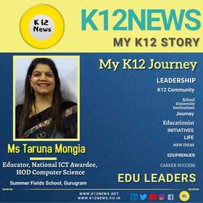 My K12 Story, Journey So Far: Ms. Taruna Mongia,Educator, National ICT Awardee, HOD Computer Science