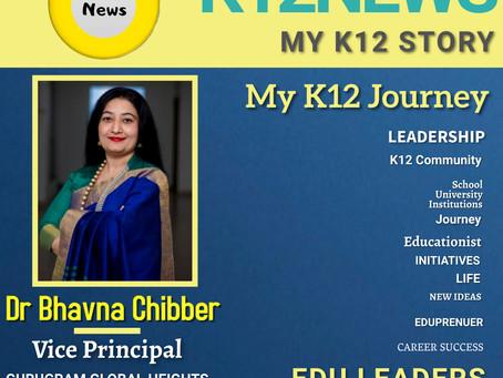 My K12 Story, Journey So Far: Ms. Bhavna Chibber, Vice-Principal of Gurugram Global Heights School