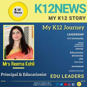 My K12 Story, Journey So Far : Mrs Reema Kohli, An Eduleader, Principal & Educationist