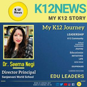 My K12 Story, Journey So Far : Dr. Seema Negi, Director Principal Sanjeevani World School