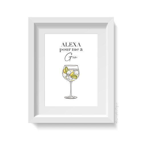 Alexa Pour Me a Gin Print