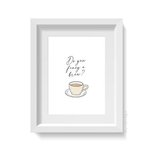 Do you fancy a brew? Tea Print