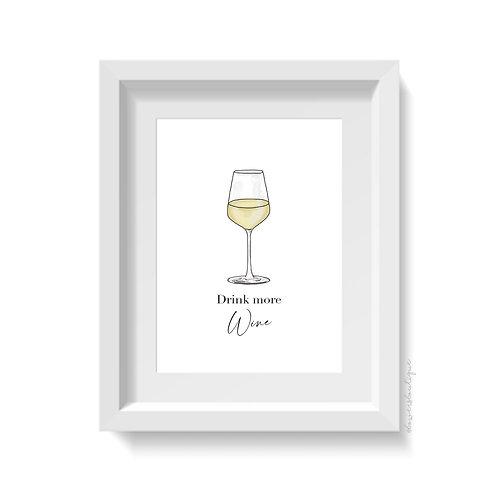 Drink more Wine Print - White