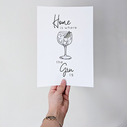 Home Is Where The Gin Is Print