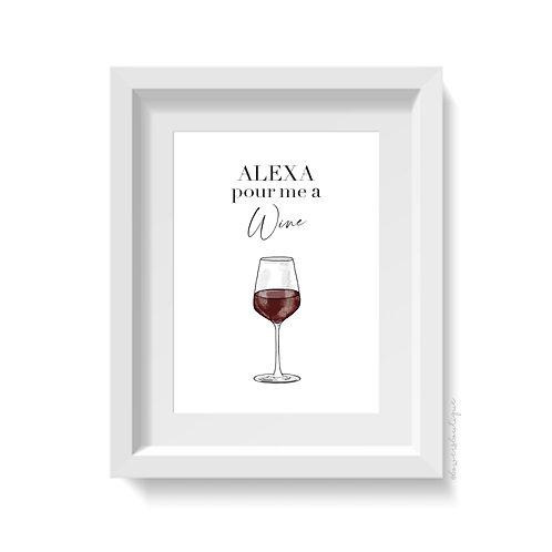 Alexa Pour Me a Wine - Red Wine Print