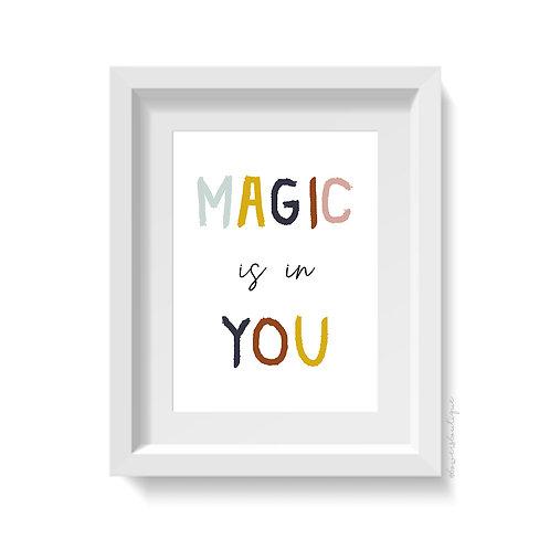 Magic is in You Print