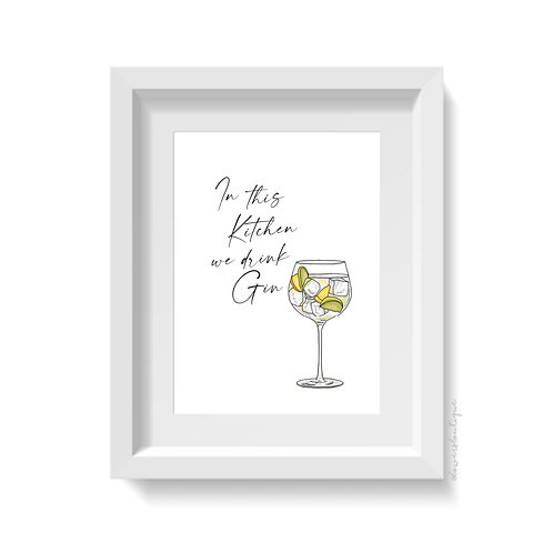 In this Kitchen we drink Gin Print