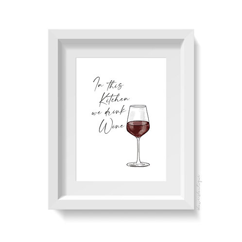 In this Kitchen we drink Wine Print - Red