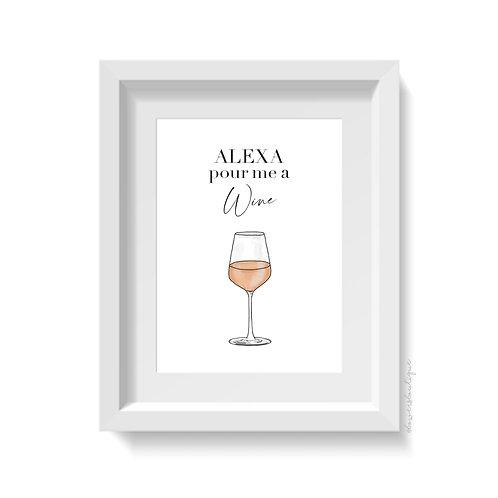 Alexa Pour Me a Wine - Rose Wine Print