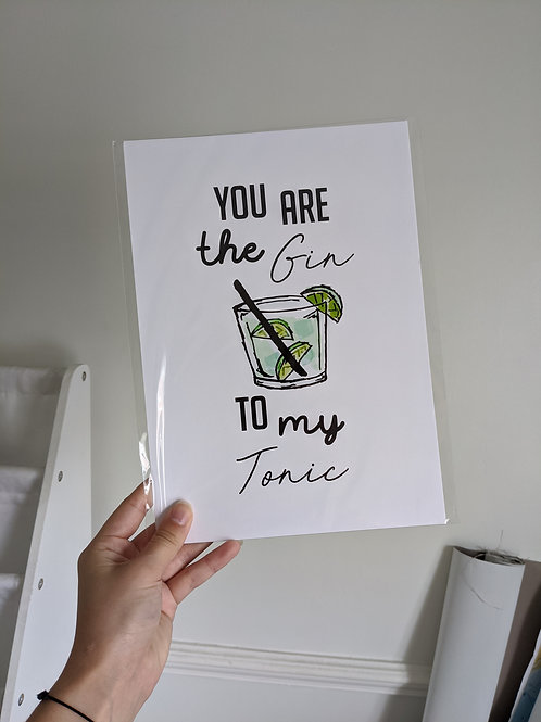You are the gin to my tonic - Green A4