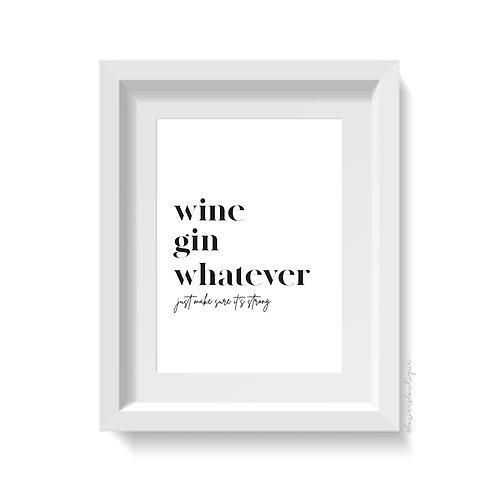 Wine Gin Whatever Print