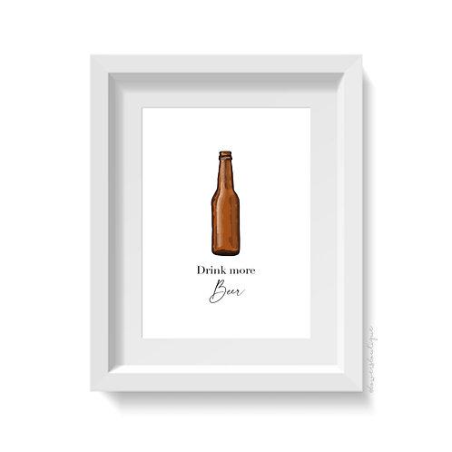 Drink more Beer Print