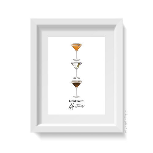 Drink more Martinis Print