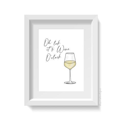 Oh look it's Wine O'Clock - White Wine Print