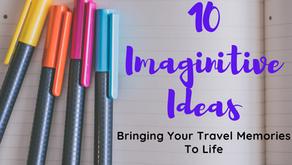 10 Imaginative Ideas: Bringing Your Travel Memories To Life