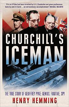 Churchill's Iceman - Geoffrey Pyke, inventor, genius, fugitive, spy - by Henry Hemming