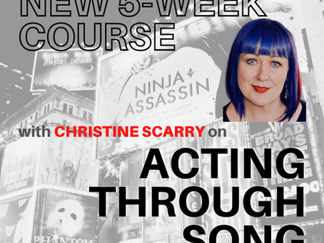 ACTING THROUGH SONG ONLINE COURSE - LIVE & INTERACTIVE!