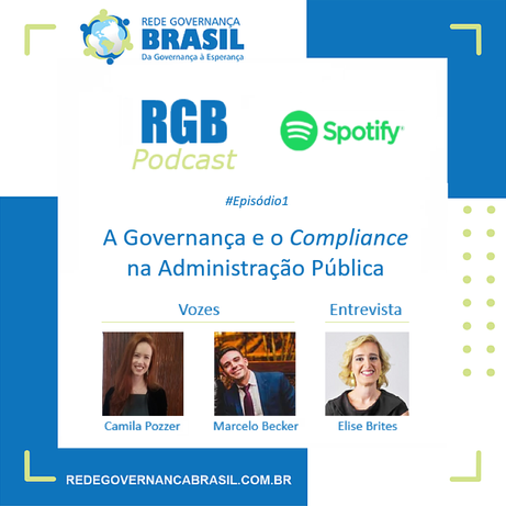 RGB Podcast #Episódio1: A Governança e o Compliance na Administração Pública