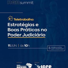 RGB Summit - Teletrabalho: Estratégias e Boas Práticas no Poder Judiciário