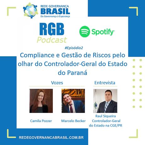 RGB Podcast #Episódio2: Governança, Compliance e Gestão de Riscos com Raul Siqueira