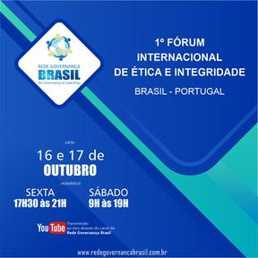 1º Fórum Internacional de Ética e Integridade Brasil Portugal