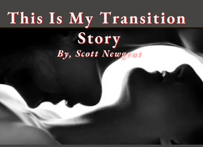 This Is My Transition Story