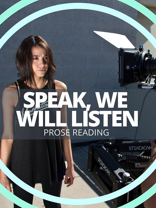 Speak, We Will Listen