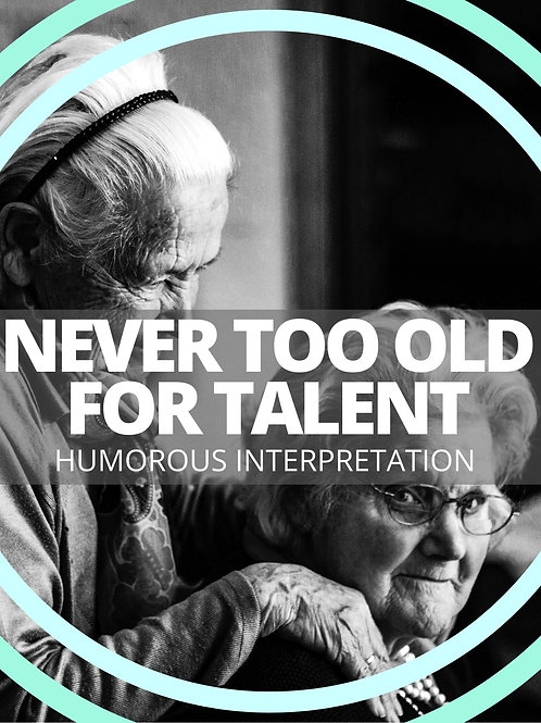 Never Too Old For Talent