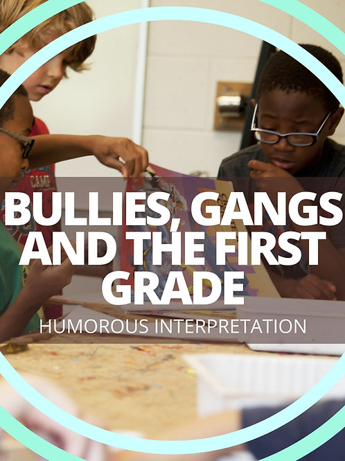 Bullies, Gangs and The First Grade
