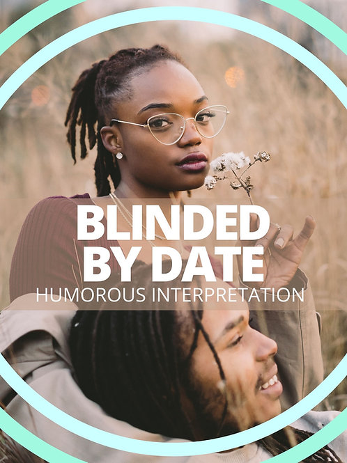Blinded By Date