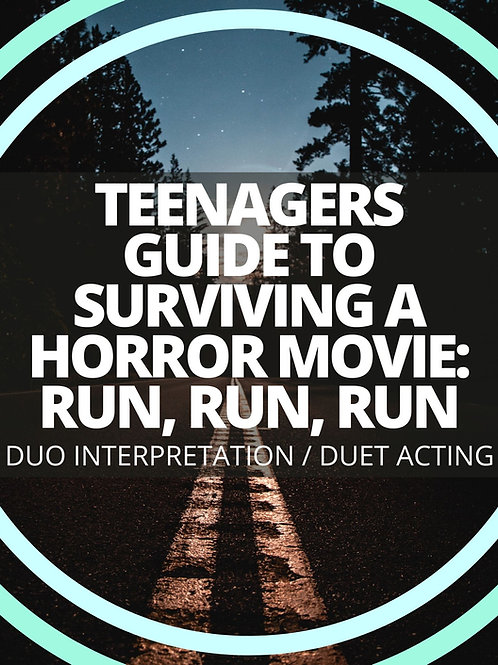 Teenager Guide to Surviving a Horror Movie: Run, Run, Run!